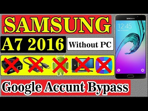 Samsung Galaxy A7 2016 Google Account Bypass || Without PC,OTG | 2018