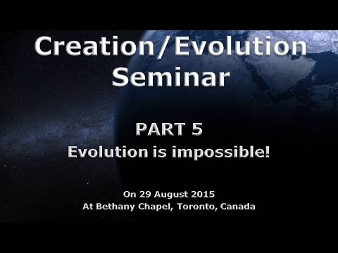 Creation/Evolution Seminar by Dr. George Johnson, Toronto  Part 5   Evolution is impossible!
