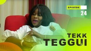 TEKK TEGGUI - Saison 1 - Episode 24