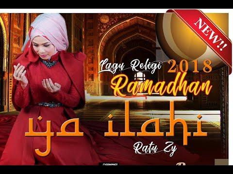 Lagu Ramadhan Terbaru 2018 - Ya Ilahi Ratu Zy