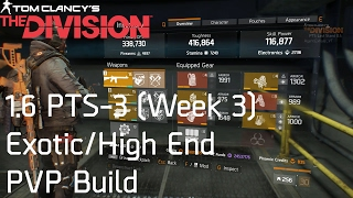 THE DIVISION | 1.6 PTS-3 [Week 3] Exotic High end PVP Build Updated
