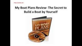 My Boat Plans Review  The Secret To Build A Boat By Yourself - Adola.net
