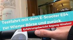 Testfahrt mit dem E-Scooter ES4 zur Wiener Börse und zurück. Erfahrungsbericht Segway Ninebot!
