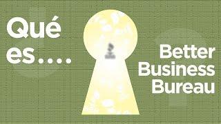 ¿Qué es el Better Business Bureau? Thumbnail