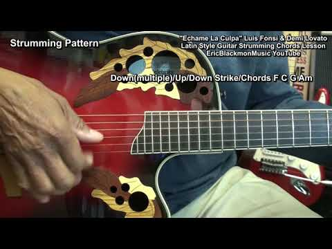 How To PlayÉchame La Culpa Luis Fonsi, Demi LovatoLatin Style Guitar Strumming Tutorial