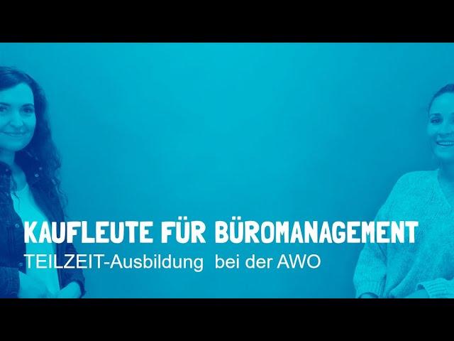 Teilzeitausbildung zur Kauffrau / zum Kaufmann für Büromanagement bei der AWO in Dortmund