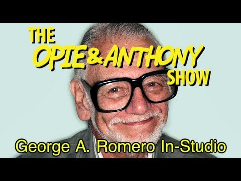 Opie & Anthony: George A. Romero In-Studio (02/06/08)