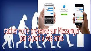 Comment cacher votre présence à vos amis sur Facebook Messsenger