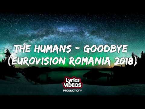 The Humans - Goodbye (Eurovision 2018 Romania Winner) | Lyrics Video / Versuri