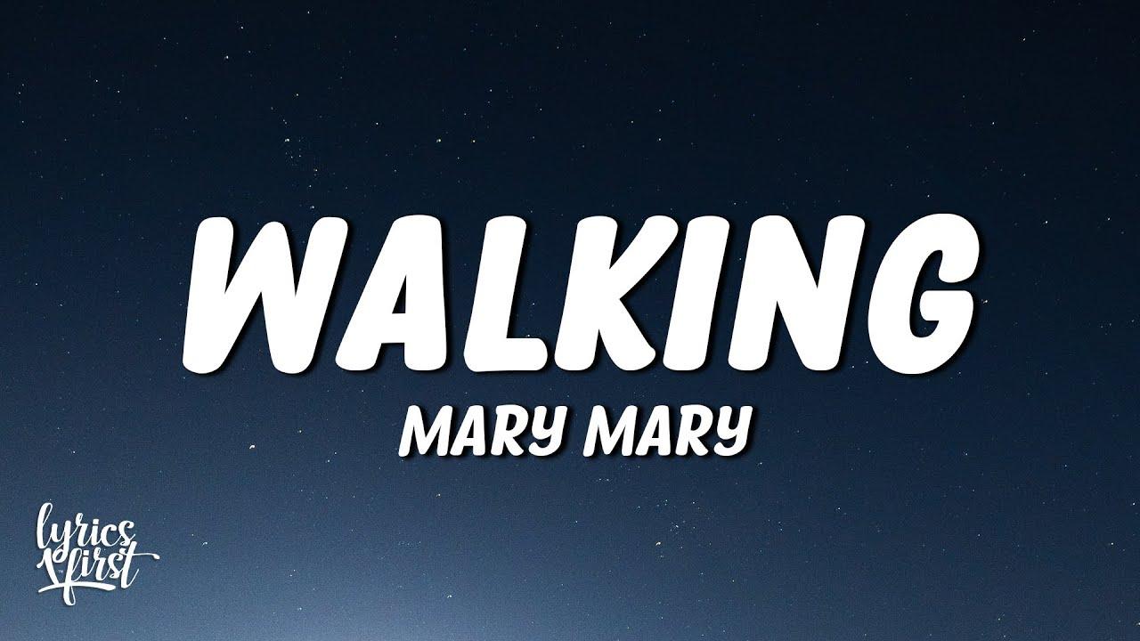 Mary Mary - Walking (TikTok) (Lyrics) | i'm walking, i'm walking