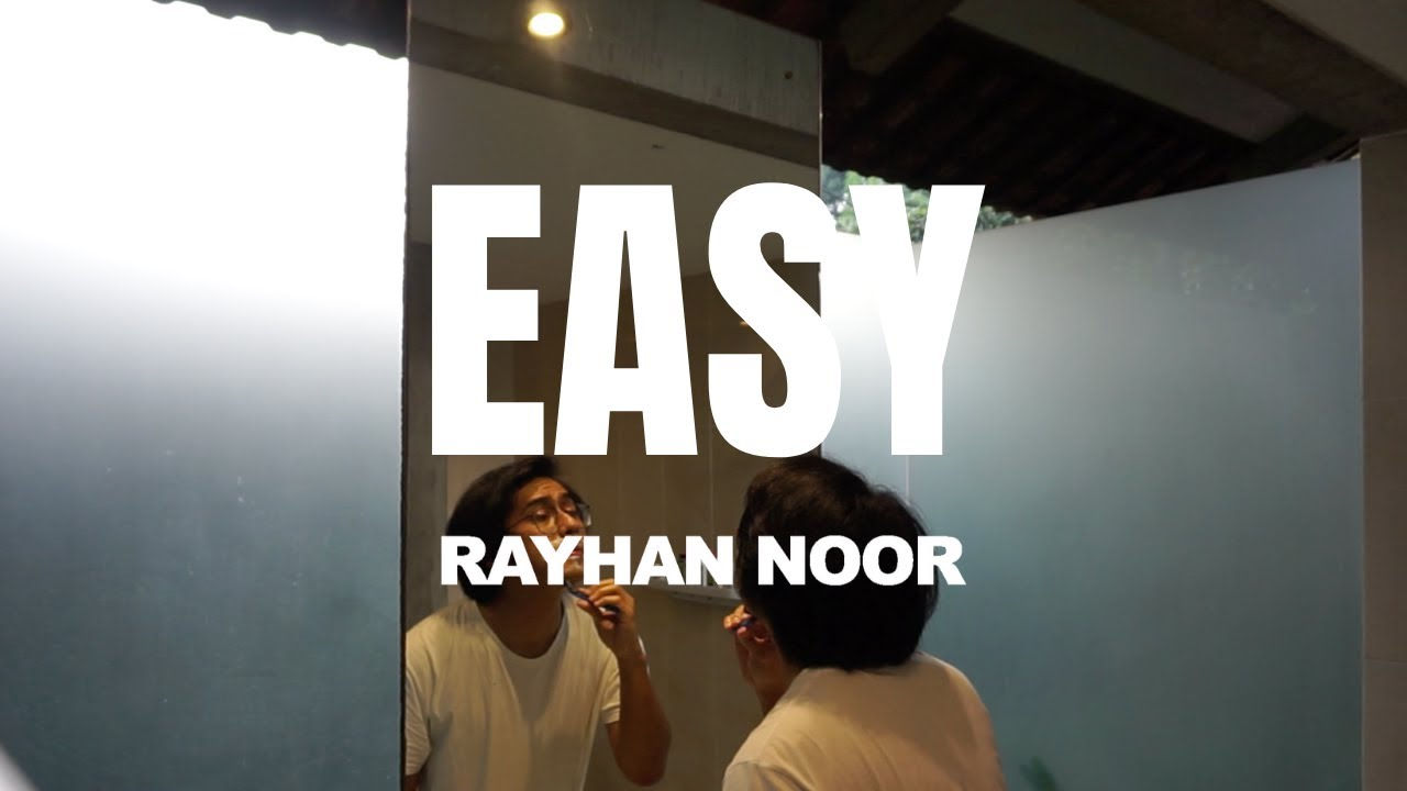 Easy — RAYHAN NOOR (Official Video)