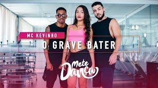 MC Kevinho - O Grave Bater - Coreografia: Mete Dança