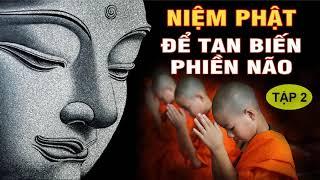 Làm Thế Nào Để Được An Lạc , Phiền Não Lo Âu Tan Biến - Khuyên Người Niệm Phật Tuyển Tập p2   PPNM