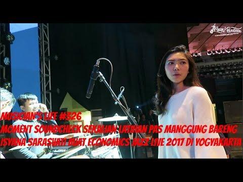 MUSICIAN'S LIFE #326   MOMENT SOUNDCHECK DAN LATIHAN BARENG ISYANA SARASVATI DI ECONOMICS JAZZ 2017