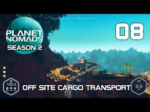 Off Site Cargo Transport - Planet Nomads Season 2 - 08