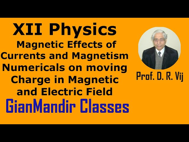 XII Physics | Numerical Problems on moving Charge in Magnetic and Electric Field by Himanshu Sir
