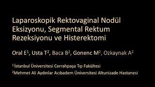 laparoskopik rektovajinal nodül eksizyonu, segmentel rektum rezeksiyonu ve histerektomi