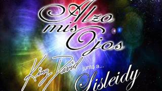 King David ft. Lisleidy - Alzo mis ojos (Audio)