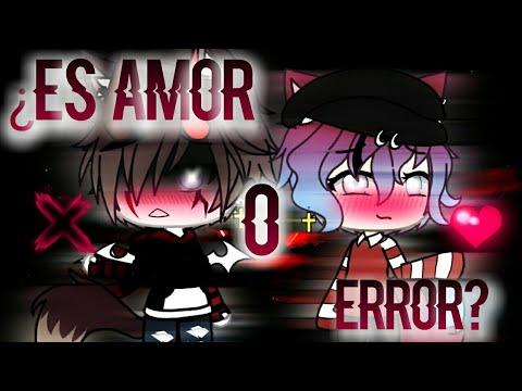 ¿Es AmOr O ERROR? E2//🔥YAOI🔥//original?..//Gacha Life