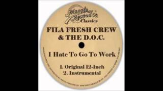 Fila Fresh Crew   I Hate To Go To Work Instrumental