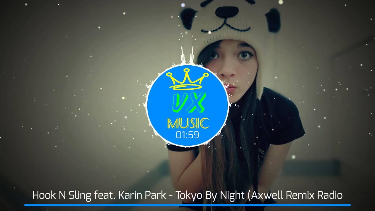 Hook N Sling feat. Karin Park - Tokyo By Night (Axwell Remix Radio Edit) - YouTube