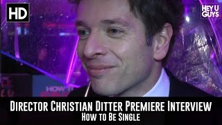 Director Christian Ditter Premiere Interview - How To Be Single