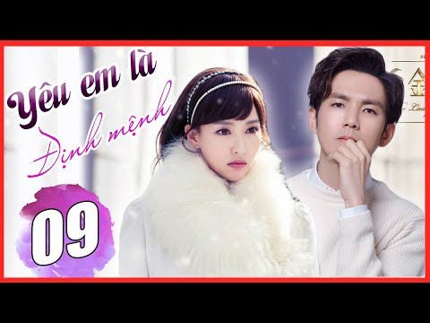 Phim Bộ Ngôn Tình Trung Quốc Hay Nhất 2021 (Thuyết Minh) - YÊU EM LÀ ĐỊNH MỆNH -Tập 9
