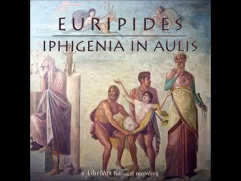 Iphigenia in Aulis, by Euripides (484 BC - 406 BC)