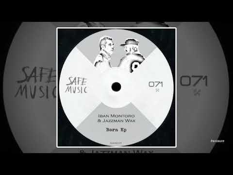 Iban Montoro & Jazzman Wax feat. The Deepshakerz - Born (Original Mix)