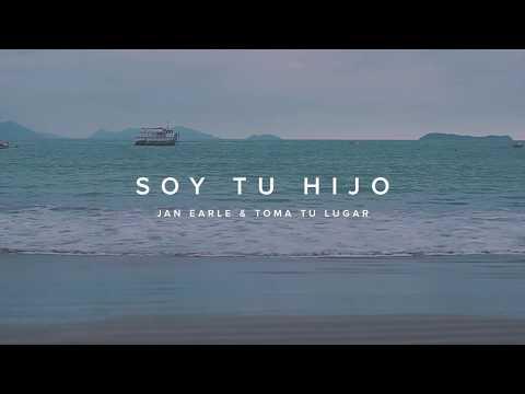 SOY TU HIJO // Jan Earle & Toma Tu Lugar VIDEO LYRIC OFICIAL