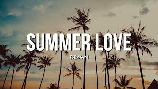 DEAMN - Summer Love (Lyrics)