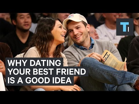 Why dating your best friend is a good idea