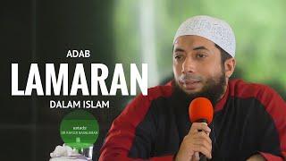 Adab Lamaran Dalam Islam - Ustadz DR Khalid Basalamah MA