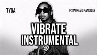 "Tyga ""Vibrate"" ft. Swae Lee Instrumental Prod. by Dices *FREE DL*"