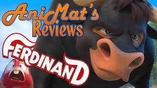 Ferdinand - AniMat's Reviews