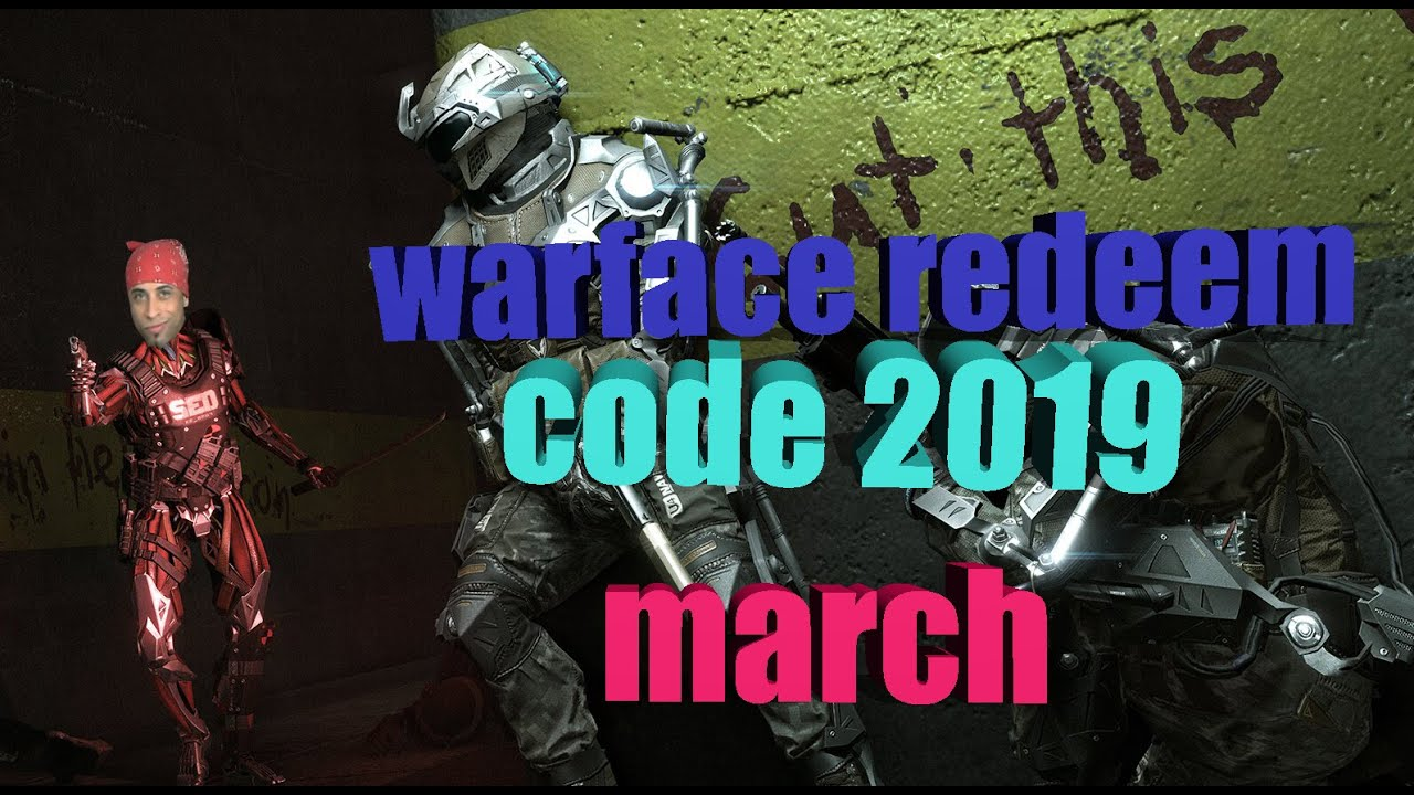 Warface Redeem Code 2019 March- April