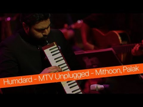 Humdard (Ek Villain) MTV Unplugged (Full Song) - Mithoon & Palak Muchhal