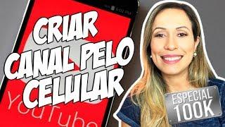 Como CRIAR UM CANAL NO YOUTUBE pelo CELULAR   | Por Luana Franco
