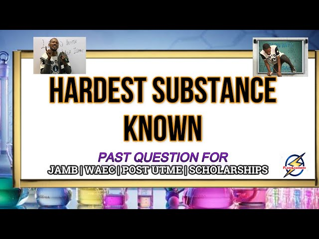 The Hardest Substance Available | Chemistry Past Question And Answer (2021 Prep)