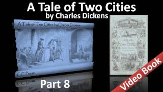 Part 8 - A Tale of Two Cities Audiobook by Charles Dickens (Book 03, Chs 12-15)