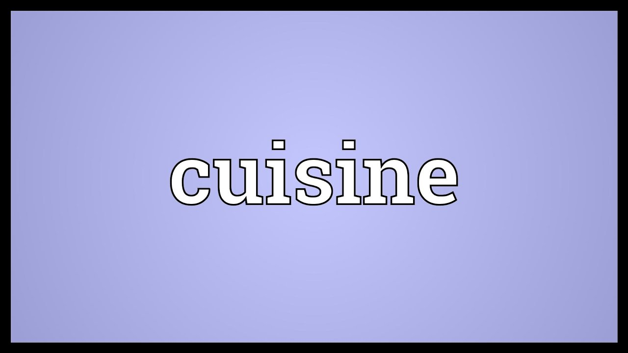Cuisine Meaning Youtube