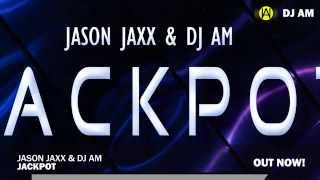 Jason Jaxx & DJ AM - JACKPOT (Original Mix)