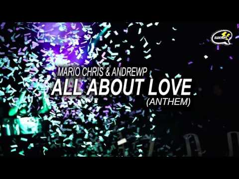 Mario Chris & AndrewP - All About Love (Anthem)