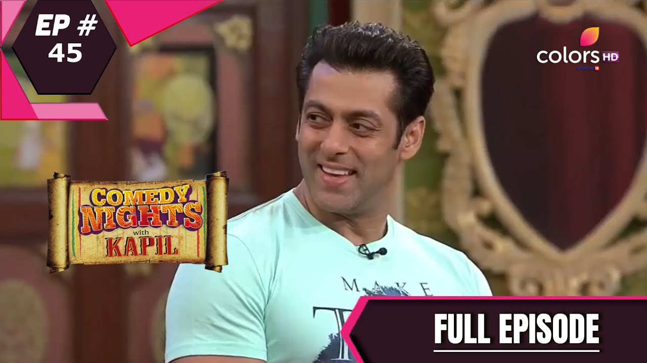 Download Comedy Nights With Kapil | कॉमेडी नाइट्स विद कपिल | Episode 45 | Salman Khan