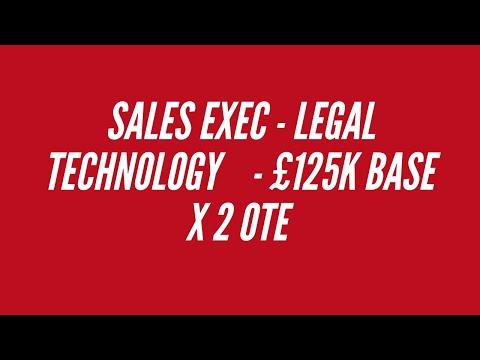 Sales Exec - Legal Technology £125K Base