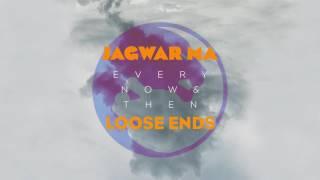 Jagwar Ma // Loose Ends [Official Audio]