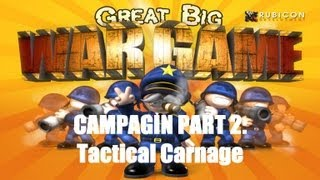 Great Big War Game Campaign - Mission 2 - Tactical Carnage