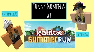 funny moments in roblox summer run with ambamgirl80 lolololo77