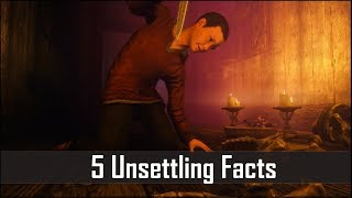 Skyrim: 5 More Hidden and Unsettling Facts That You May Have Missed in The Elder Scrolls 5