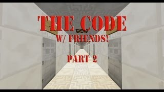 Minecraft: THE CODE! w/ Meep in a Treep! Part 2